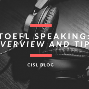 TOEFL Speaking Overview and Tips